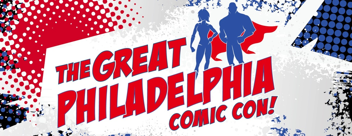 The Great Philadelphia Comic Con (April 7-9, 2017)