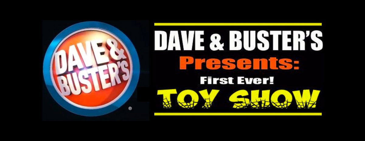 Dave & Buster's First Toy Show 2019